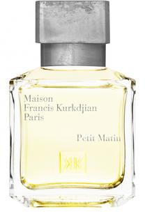 Парфюмерная вода Petit Matin Maison Francis Kurkdjian