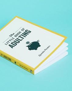 Книга The Little Book of Adulting - Мульти Books