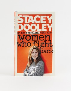 Книга Stacey Dooley: on the front line with the women who fight back - Мульти Books