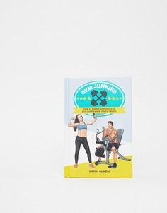 Книга о фитнесе Gym junkies - Мульти Books