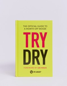 Книга Try dry: the official guide to a month off booze - Мульти Books