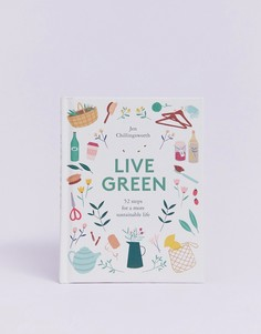 Книга Live Green book: 52 steps for a more sustainable life - Мульти Books