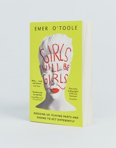 Книга Girls will be girls: dressing up playing parts and daring to act differently - Мульти Books