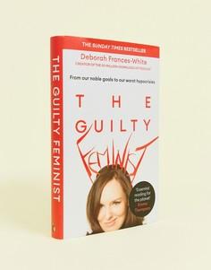 Книга The guilty feminist - Мульти Books