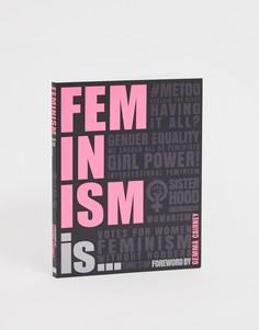 Книга Feminism is... - Мульти Books