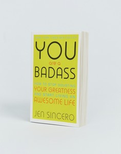 Книга You are a badass: how to stop doubting your greatness and start living an awesome life - Мульти Books