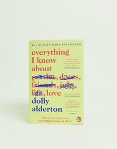 Книга Everything I know about love, автор Dolly Alderton - Мульти Books