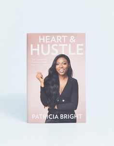 Книга Heart & hustle автора Патрисии Брайт (Patricia Bright - Мульти Books