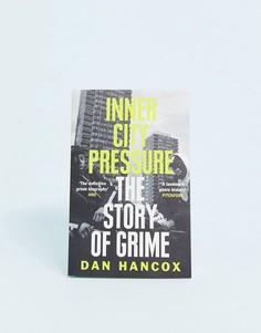 Книга Inner city pressure: The story of grime - Мульти Books
