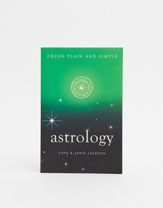 "Книга ""Orion Plain & Simple: Astrology\""-Мульти Allsorted"